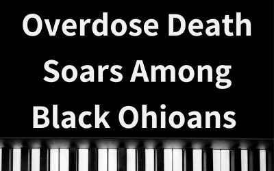 Overdose deaths jump 16.9% among Black Ohioans in 2021